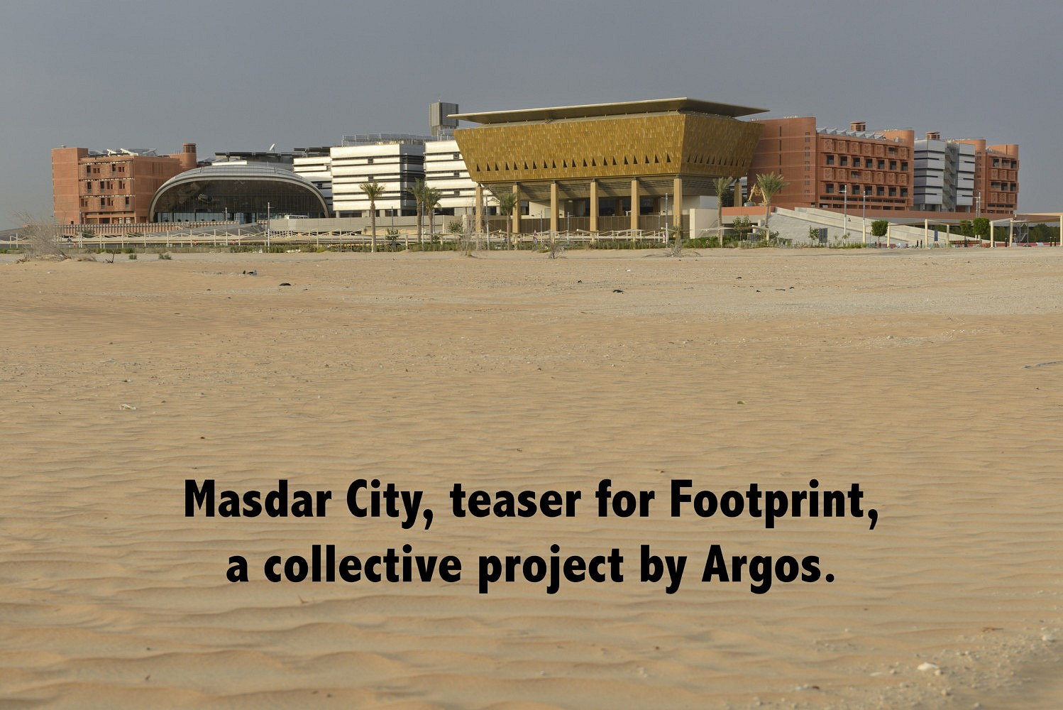 Video - Masdar City | Teaser for Footprint, collective project by Argos